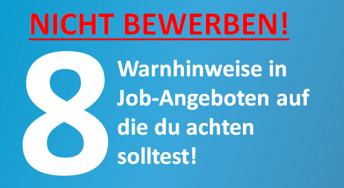 8 Warnhinweise In Job Angeboten Jobs Inserieren Und Finden