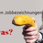 Was ist was? Chaos der Jobbezeichnungen